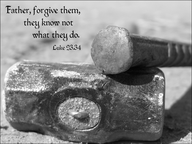 Luke 23 34 FATHER FORGIVE THEM
