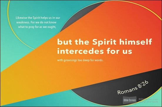 Spirit prays for us Romans 8 26